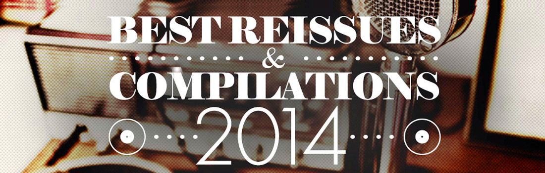 Best Reissues and Compilations of 2014