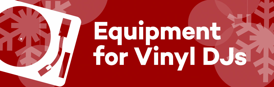 Equipment For Vinyl DJs