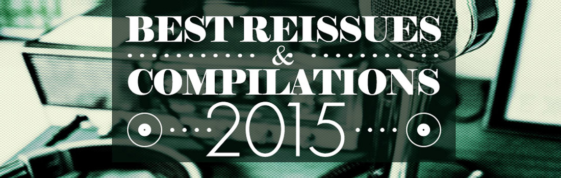 Best Reissues and compilations of 2015