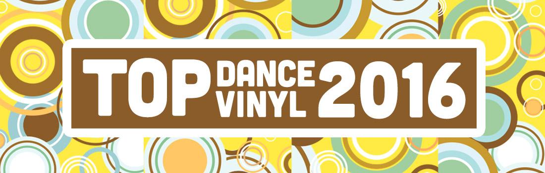 Top Dance Vinyl Of 2016