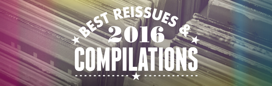 Best reissues and compilations of 2016