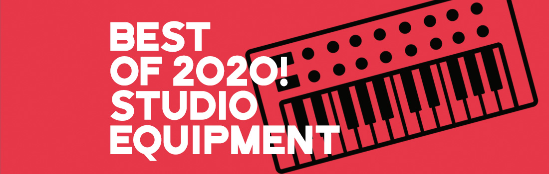 best of 2020 studio equipment