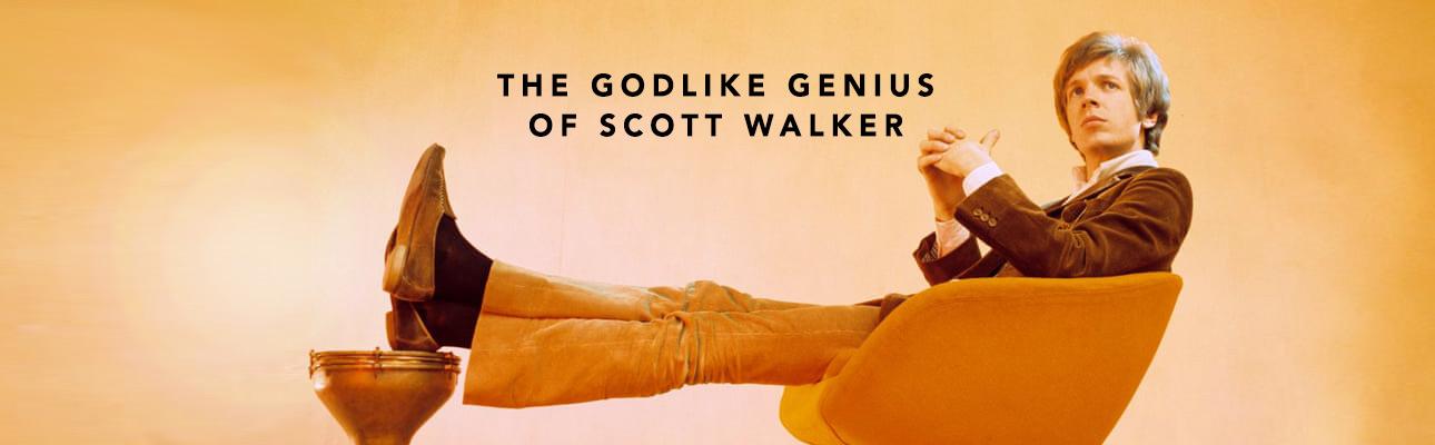 the godlike genius of scott walker