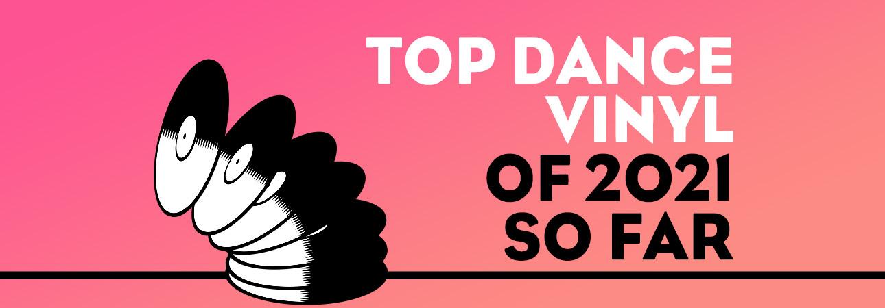 top dance vinyl of 2021